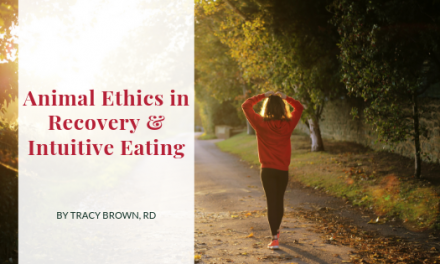 Animal Ethics in Recovery and Intuitive Eating