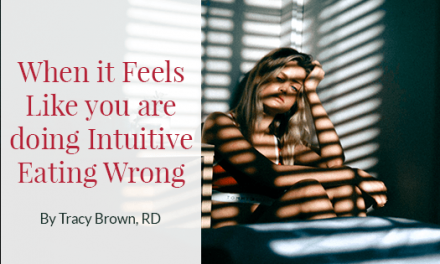 When it Feels Like you are doing Intuitive Eating Wrong