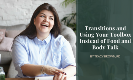 Transitions and Using Your Toolbox Instead of Food and Body Talk and New Gift!