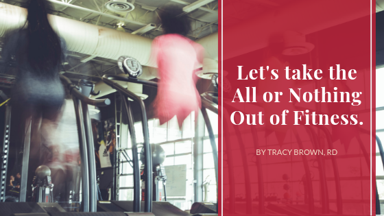 Let's Take the All or Nothing Out of Fitness
