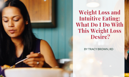 Weight Loss and Intuitive Eating: What Do I Do With This Weight Loss Desire?