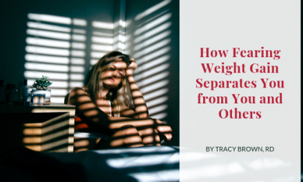 How Fearing Weight Gain Separates You from You and Others