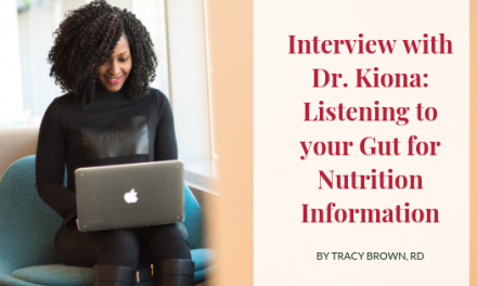 Interview with Dr. Kiona: Listening to your Gut for Nutrition Information