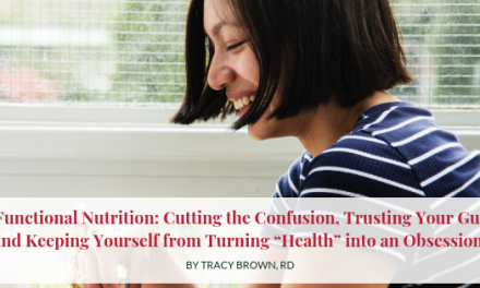 "Fuctional Nutrition: Cutting the Confusion, Trusting Your Gut and Keeping Yourself from Turning ""Health"" into an Obsession."