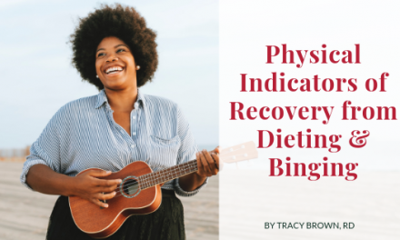 Physical Indicators of Recovery from Dieting and Binging
