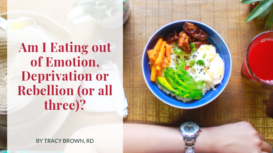 Am I Eating out of Emotion, Deprivation or Rebellion (or all three)?