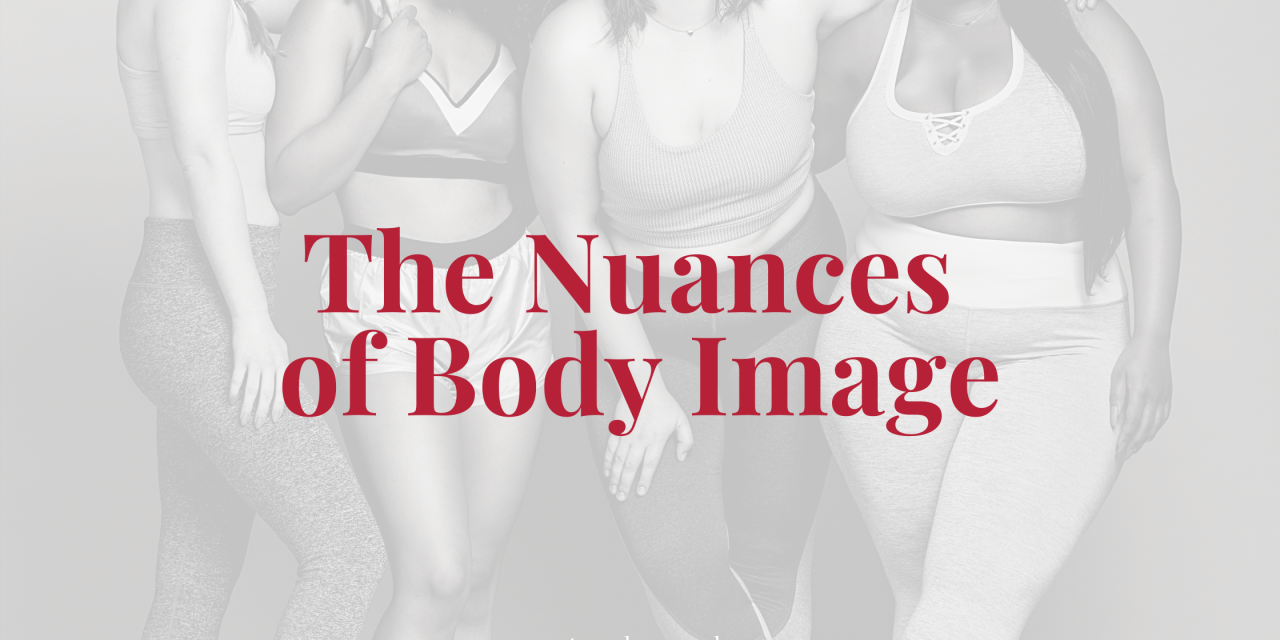 The Nuances of Body Image