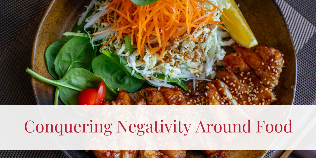 Conquering Negativity Around Food