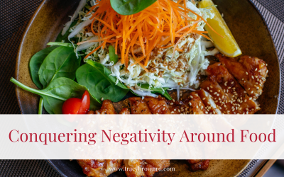 Conquering Negativity Around Food