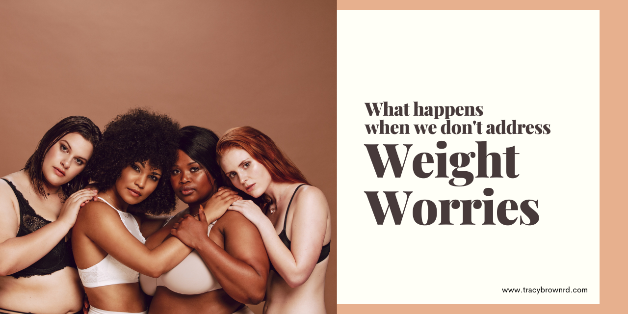 What Happens when we don't address weight worries?