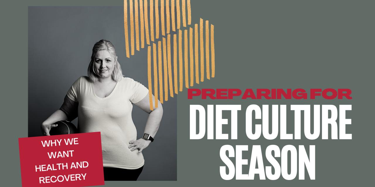 Preparing for diet culture season