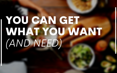 You Can Get What You Want (And Need)