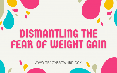 Dismantling the fear of Weight Gain