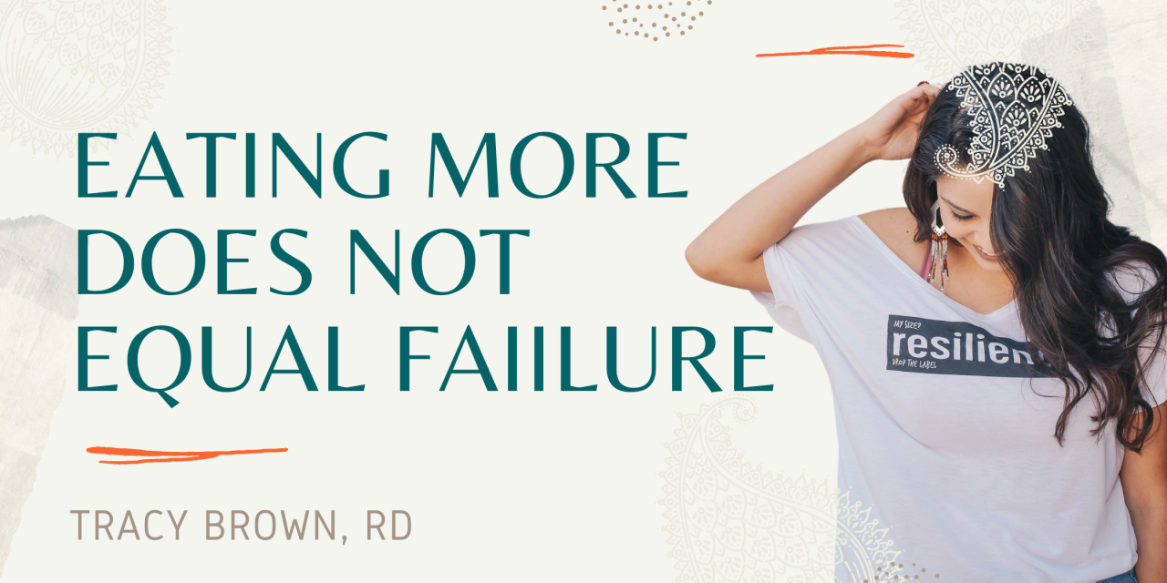 Eating More Does NOT equal failure