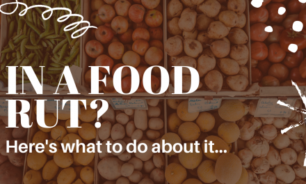 In a Food Rut? Here's What to do about It