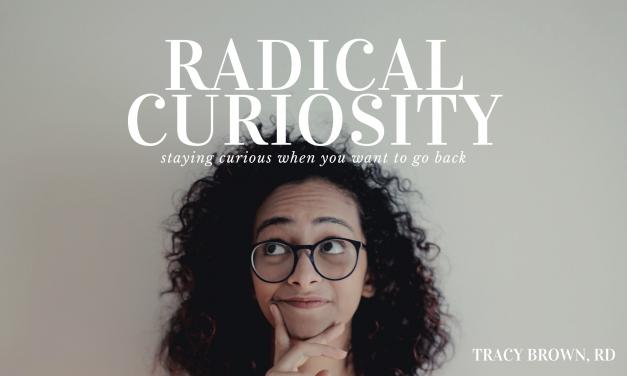 Radical curiosity