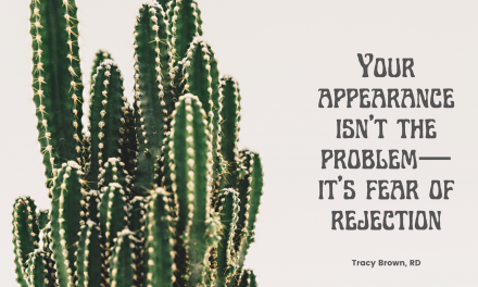 Your Appearance isn't the Problem – It's Your Rejection