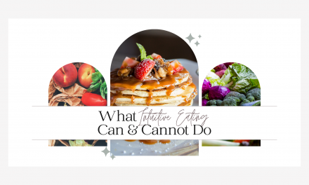 What Intuitive Eating Can & Cannot Do