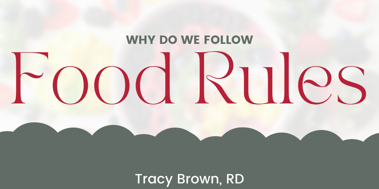 Why do we Follow Food Rules?
